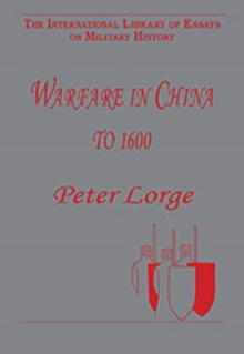 Warfare in China to 1600, Hardback Book