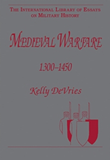Medieval Warfare 1300-1450, Hardback Book