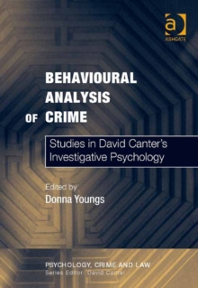 Behavioural Analysis of Crime : Studies in David Canter's Investigative Psychology, Paperback / softback Book