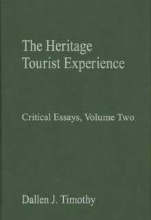 The Heritage Tourist Experience : Critical Essays, Volume Two, Hardback Book