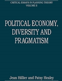 Political Economy, Diversity and Pragmatism : Critical Essays in Planning Theory: Volume 2, Hardback Book