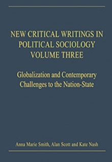 New Critical Writings in Political Sociology : Volume Three: Globalization and Contemporary Challenges to the Nation-State, Hardback Book