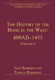 The History of the Book in the West: 400AD-1455 : Volume I, Hardback Book