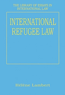 International Refugee Law, Hardback Book