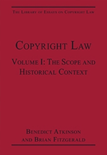 Copyright Law : Volume I: The Scope and Historical Context, Hardback Book