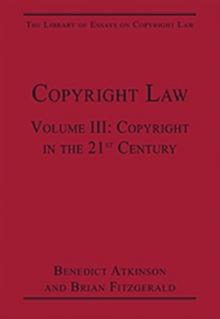 Copyright Law : Volume III: Copyright in the 21st Century, Hardback Book
