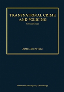 Transnational Crime and Policing : Selected Essays, Hardback Book