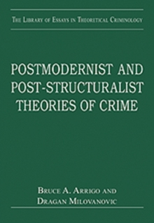 Postmodernist and Post-Structuralist Theories of Crime, Hardback Book