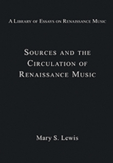Sources and the Circulation of Renaissance Music, Hardback Book