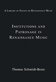 Institutions and Patronage in Renaissance Music, Hardback Book