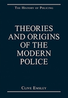 Theories and Origins of the Modern Police, Hardback Book