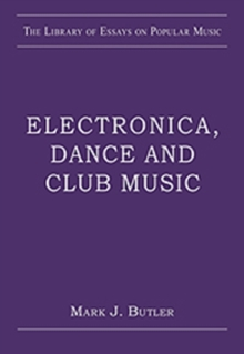 Electronica, Dance and Club Music, Hardback Book