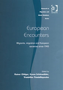 European Encounters : Migrants, Migration and European Societies Since 1945, Hardback Book
