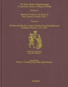 Women and Murder in Early Modern News Pamphlets and Broadside Ballads, 1573-1697 : Essential Works for the Study of Early Modern Women, Series III, Part One, Volume 7, Hardback Book