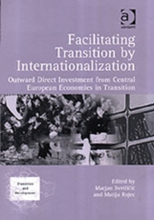Facilitating Transition by Internationalization : Outward Direct Investment from Central European Economies in Transition, Hardback Book