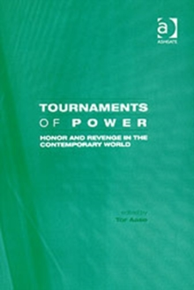 Tournaments of Power : Honor and Revenge in the Contemporary World, Hardback Book