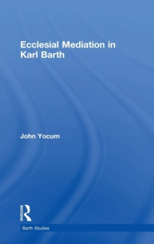 Ecclesial Mediation in Karl Barth, Hardback Book