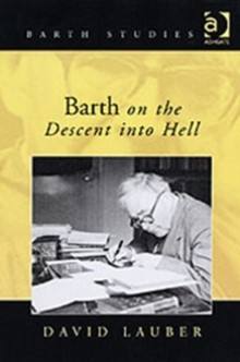 Barth on the Descent into Hell : God, Atonement and the Christian Life, Hardback Book