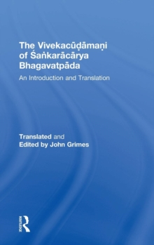 The Vivekacudamani of Sankaracarya Bhagavatpada : An Introduction and Translation, Hardback Book