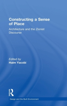 Constructing a Sense of Place : Architecture and the Zionist Discourse, Hardback Book