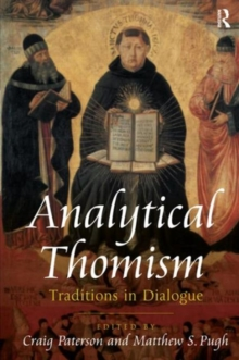 Analytical Thomism : Traditions in Dialogue, Hardback Book