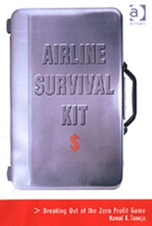 Airline Survival Kit : Breaking Out of the Zero Profit Game, Hardback Book