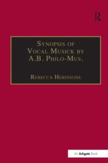 Synopsis of Vocal Musick by A.B. Philo-Mus., Hardback Book