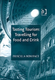 Tasting Tourism: Travelling for Food and Drink, Hardback Book