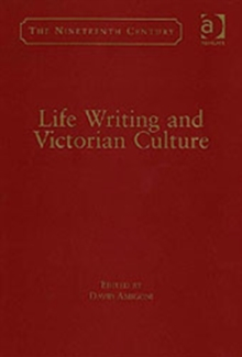 Life Writing and Victorian Culture, Hardback Book