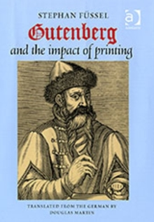 Gutenberg and the Impact of Printing, Hardback Book