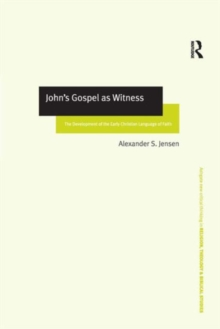John's Gospel as Witness : The Development of the Early Christian Language of Faith, Hardback Book