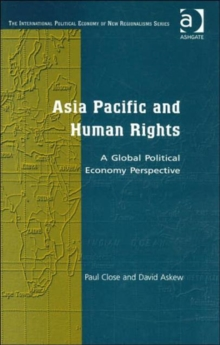 Asia Pacific and Human Rights : A Global Political Economy Perspective, Hardback Book