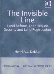 The Invisible Line : Land Reform, Land Tenure Security and Land Registration, Hardback Book