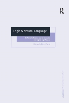 Logic & Natural Language : On Plural Reference and Its Semantic and Logical Significance, Hardback Book