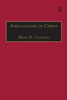 Ambassadors of Christ : Commemorating 150 Years of Theological Education in Cuddesdon 1854-2004, Hardback Book