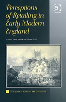 Perceptions of Retailing in Early Modern England, Hardback Book