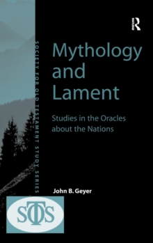 Mythology and Lament : Studies in the Oracles about the Nations, Hardback Book
