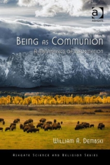 Being as Communion : A Metaphysics of Information, Paperback Book