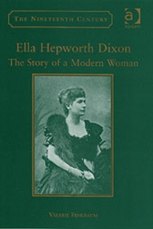 Ella Hepworth Dixon : The Story of a Modern Woman, Hardback Book