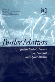 Butler Matters : Judith Butler's Impact on Feminist and Queer Studies, Hardback Book