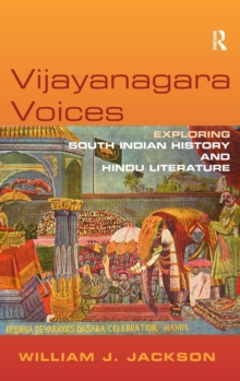 Vijayanagara Voices : Exploring South Indian History and Hindu Literature, Hardback Book