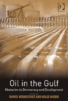 Oil in the Gulf : Obstacles to Democracy and Development, Hardback Book