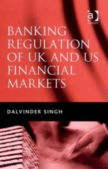 Banking Regulation of UK and US Financial Markets, Hardback Book