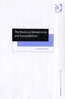 The Stoics on Determinism and Compatibilism, Hardback Book
