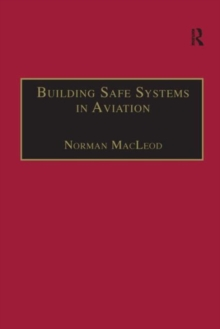 Building Safe Systems in Aviation : A CRM Developer's Handbook, Hardback Book