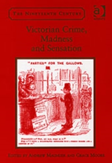 Victorian Crime, Madness and Sensation, Hardback Book