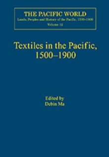 Textiles in the Pacific, 1500-1900, Hardback Book
