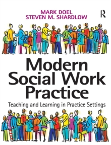 Modern Social Work Practice : Teaching and Learning in Practice Settings, Paperback Book