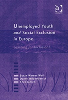 Unemployed Youth and Social Exclusion in Europe : Learning for Inclusion?, Hardback Book