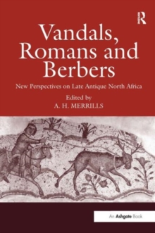 Vandals, Romans and Berbers : New Perspectives on Late Antique North Africa, Hardback Book